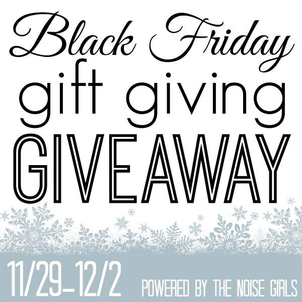Black Friday Gift Giving Giveaway
